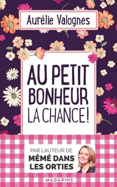 Au petit bonheur la chance d'Aurélie Valognes