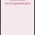Pour en finir avec la question juive - jean claude grumberg - editions actes sud