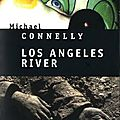 Los angeles river, polar de michael connelly