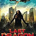 The last dragon - l'ultime bataille : le film fantastique incontournable