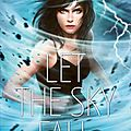 Let the sky fall de shannon messenger / nath'