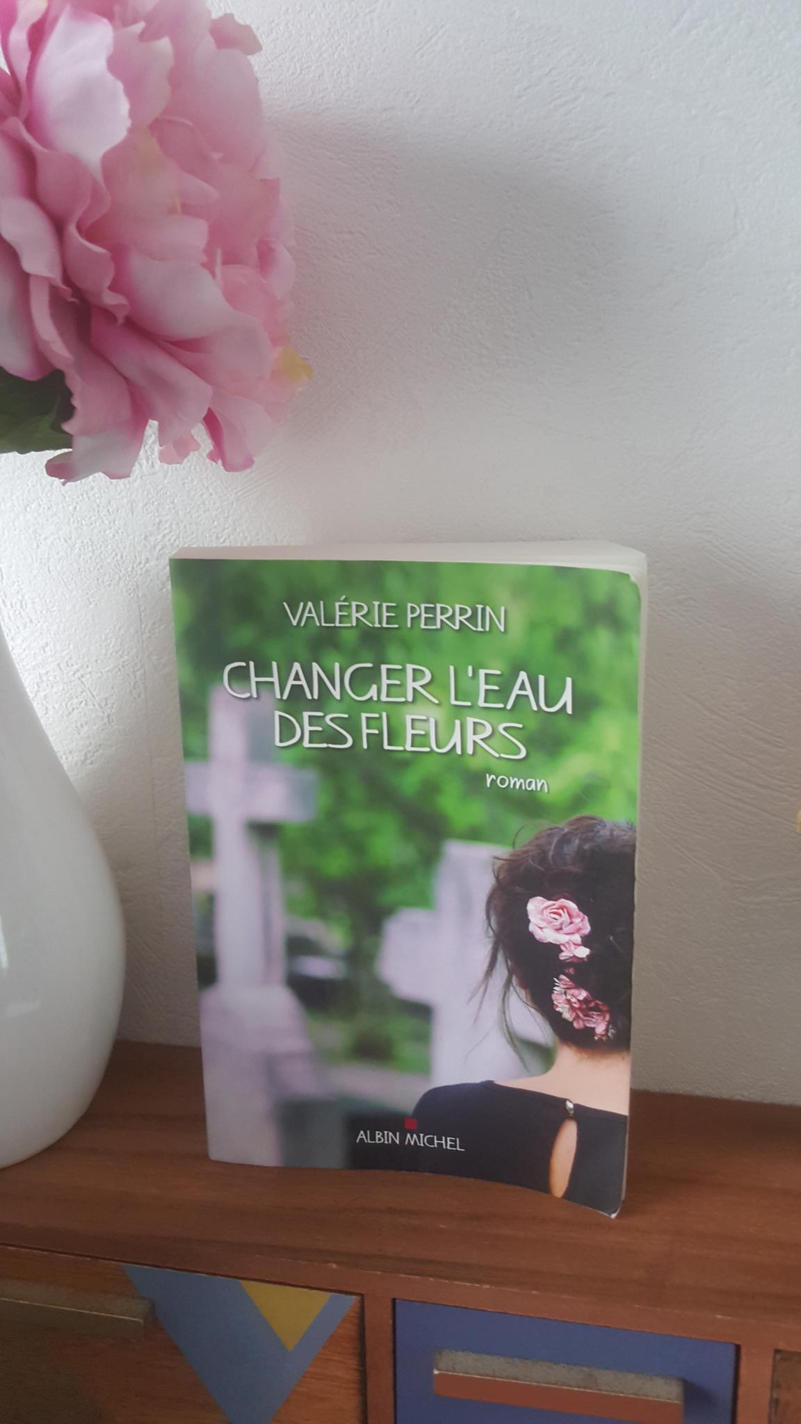 """*** Lecture *** """"Changer l'eau des Fleurs"""" de Valérie Perrin"""