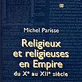 Religieux et religieuses en empire du xe au xiie siècle - michel parisse