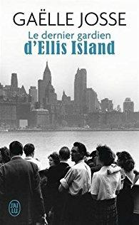 Le dernier gardien d'Ellis Island de Gaëlle Josse_