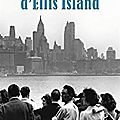Le dernier gardien d'Ellis Island de Gaëlle Josse_