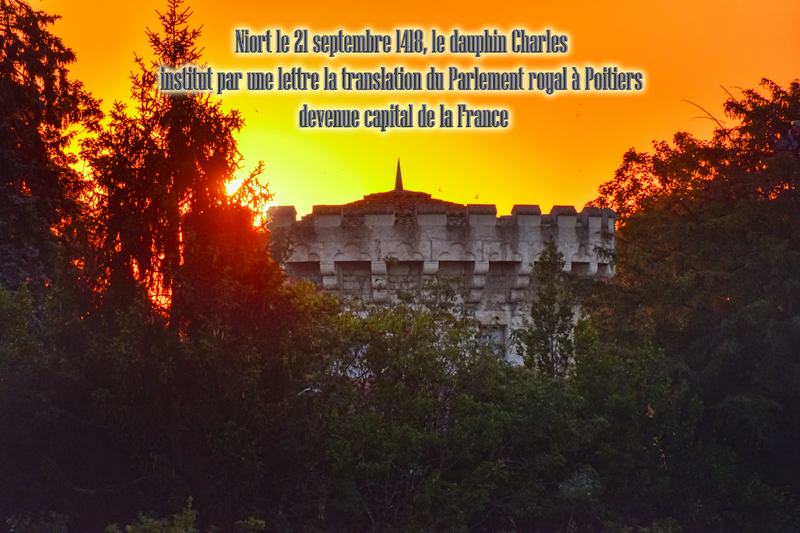 Niort le 21 septembre 1418, le dauphin Charles institut par une lettre la translation du Parlement royal à Poitiers devenue capital de la France