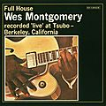 Wes Montgomery - 1962 - Full House (Riverside)