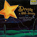 Gerry Mulligan Quartet - 1994 - Dream A Little Dream (Telarc Jazz)