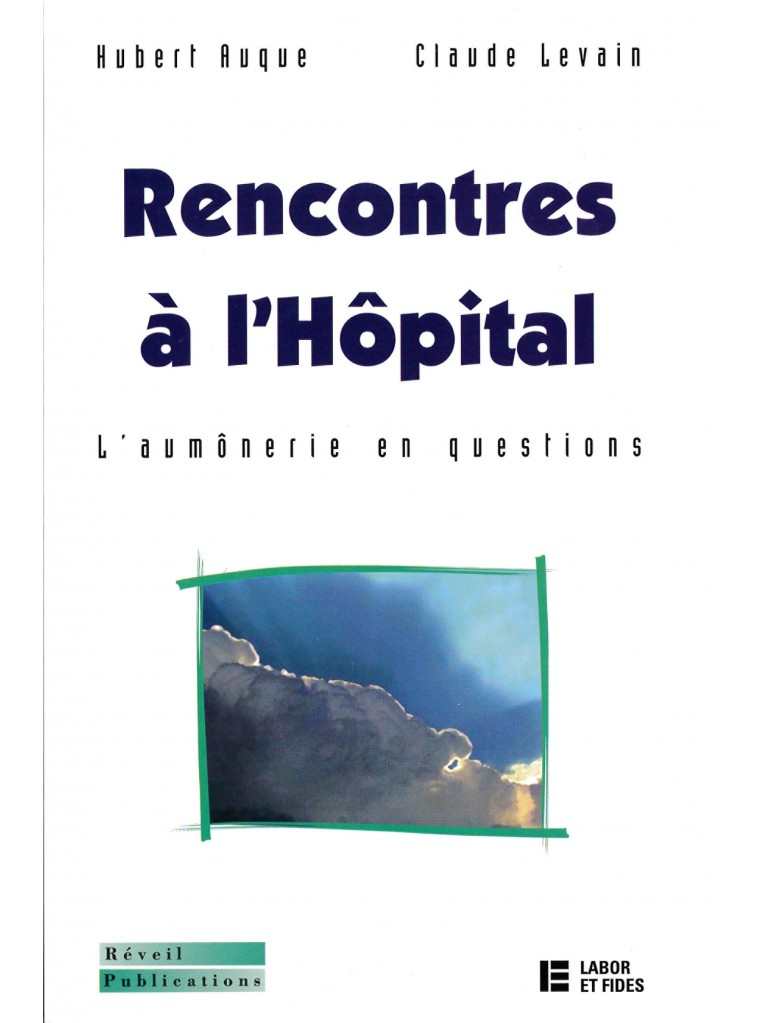 Rencontres à l'Hôpital, l'aumonerie en question - Claude Levain et Hubert Auque