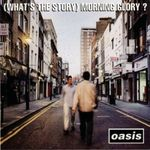 1995 (WHAT'S THE STORY) MORNING GLORY