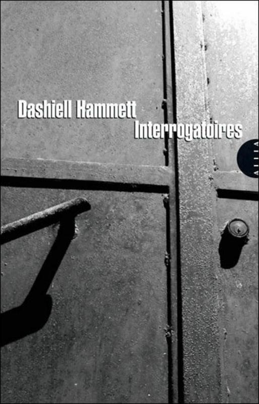 Dashiell Hammett - Interrogatoires