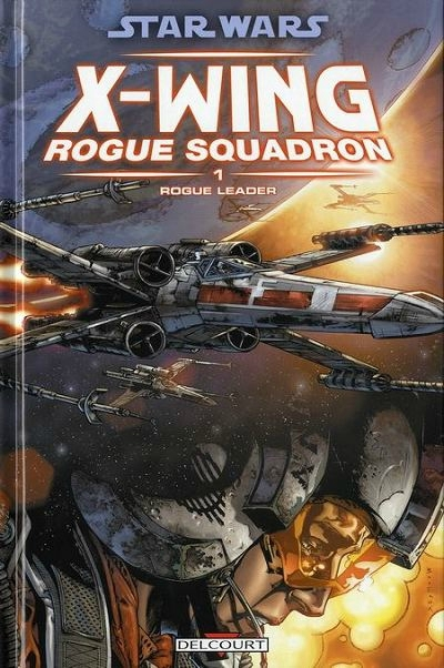 delcourt star wars x-wing rogue squadron 01 rogue leader