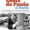 Louis de funès à paris : les aventures d'un acteur en vadrouille