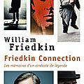 Friedkin connection: quand le réalisateur de