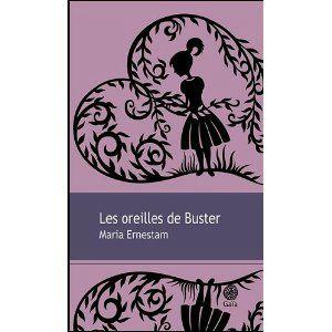 Les oreilles de Buster – Maria ERNESTAM Lectures de Liliba