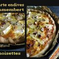 Tarte endives camembert & noisettes