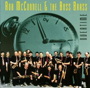 Rob McConnell & The Boss Brass - 1994 - Overtime (Concord Jazz)