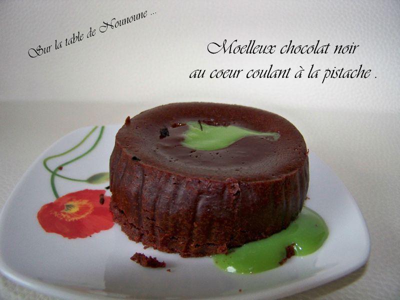 Moelleux chocolat noir au coeur coulant de pistache
