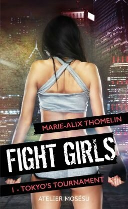 Fight girls - Tokyo Tournament de Marie-Alix Thomelin