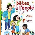 Des petites bêtes à l'école de didier dufresne, illustrée par mélanie allag, coll. milan benjamin 6-8 ans, éditions milan, 2017