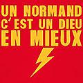 Je suis normand! a caen, rouen et... parlerme! un nouveau journal hebdomadaire gratuit diffusé dans toute la normandie.