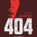 404 : la dystopie virtuelle et anxiogène de sabri louatah