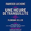 Fabrice luchini > une heure de tranquillité > théâtre antoine
