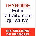 Thyroïde - enfin le traitement qui sauve - caroline lepage - editions du moment