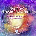 Emmanuel dagher ✨– prévisions énergétiques de février 2020✨: nouvelles dynamiques relationnelles💫