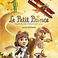 Le petit prince : une adaptation du chef d'oeuvre de saint exupéry plutôt en demi teinte