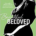 Review : beautiful beloved (beautiful bastard #3.6) by christina lauren