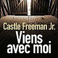 Viens avec moi,castle freeman jr : on lui dit oui ou non?