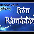 Bon ramadan...