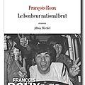 Le bonheur national brut de François ROUX