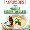 mes_petites_recettes_magiques_huiles_essentielles