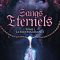 Sangs eternels #1 : la reconnaissance – florence barnaud