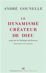 Le dynamisme créateur de Dieu - André Gounelle
