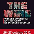 The wire : visages du ghetto