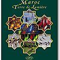 Maroc terre de lumière