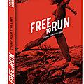 Beau livre : free to run, pierre morath : courir pour être libre