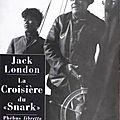 La Croisière du Snark de Jack London ...