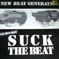 new beat generation - suck the beat