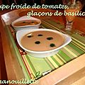 Soupe froide de tomates, glaçons de basilic