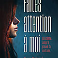 Faites attention à moi, par alyssa sheinmel