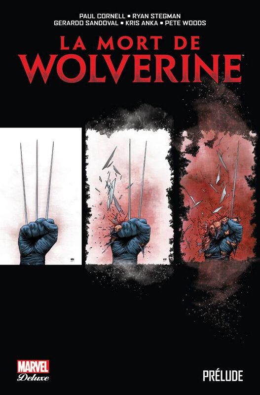 marvel deluxe wolverine la mort de wolverine prélude