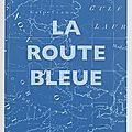 La route bleue, de kenneth white