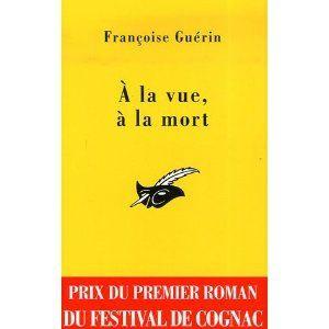 A la vue, à la mort - Françoise Guérin Lectures de Liliba