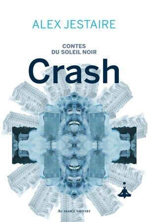 Au diable vauvert Contes du Soleil Noir Crash Alex Jestaire