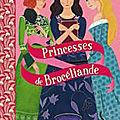 Princesses de brocéliande...