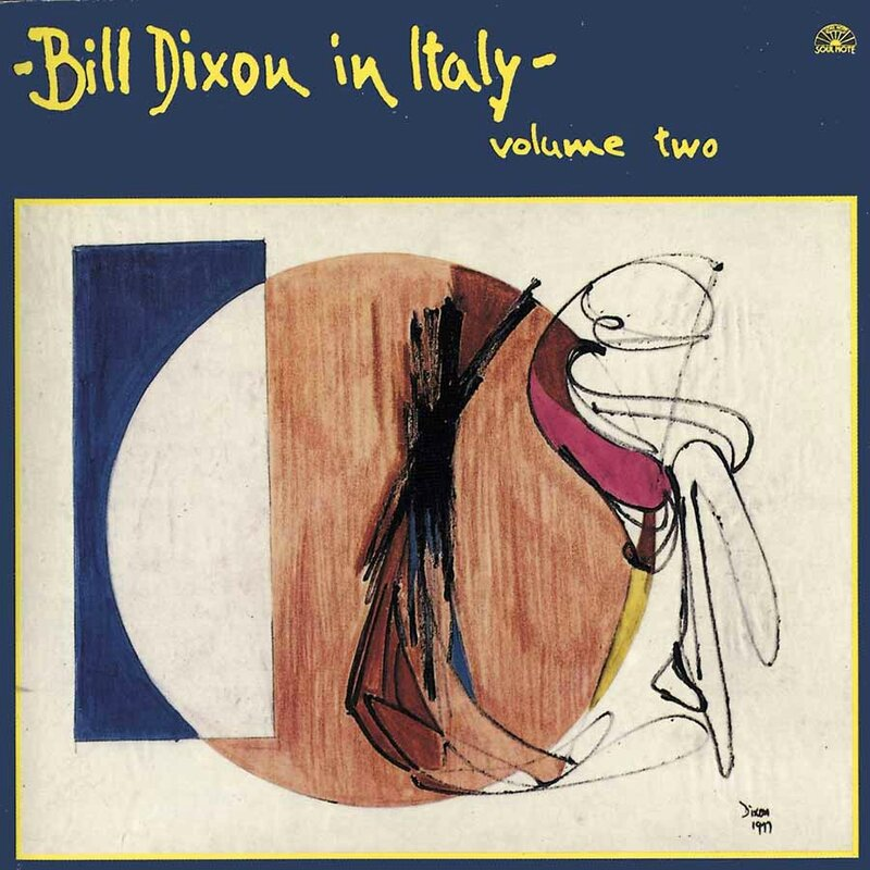 Bill Dixon - 1980 - In Italy Volume two (Soul Note)